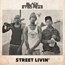 Black Eyed Peas Street Livin