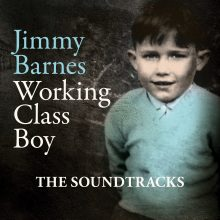 Jimmy Barnes Working Class Boy The Soundtracks