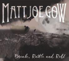 Matt Gow Break Rattle and Roll