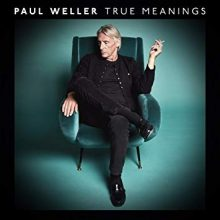 Paul Weller True Meaning