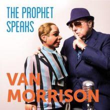 Van Morrison The Prophet Speaks
