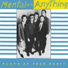 Mental As Anything Plays at your Party