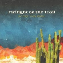 Jen Mize and Mark Sholtez Twilight on the Trail