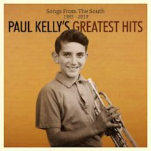 Paul Kelly Songs From The South 2019