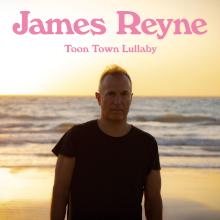 James Reyne Toon Town Lullaby