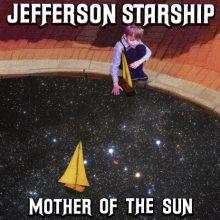 Jefferson Starship Mother of the Sun