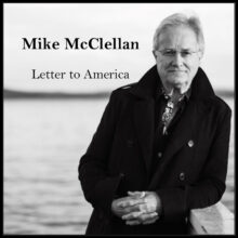 Mike McClellan Letter To America