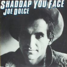 Joe Dolce Shaddup You Face